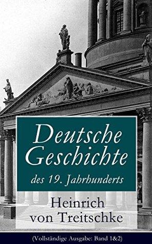 Treitschkes History of Germany in the Nineteenth Century Volume 1 Heinrich Von Treitschke