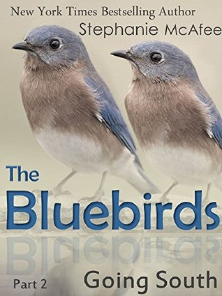 The Bluebirds: Going South  by  Stephanie McAfee