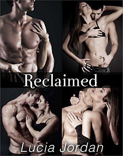 Reclaimed - Complete Series  by  Lucia Jordan