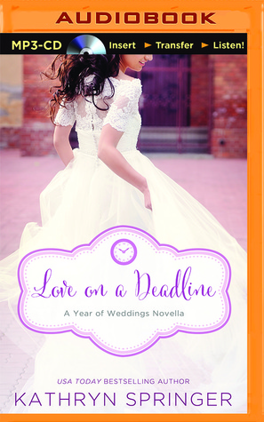 Love on a Deadline: An August Wedding Story  by  Kathryn Springer