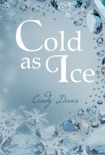 Cold as Ice  by  Cindy Davis