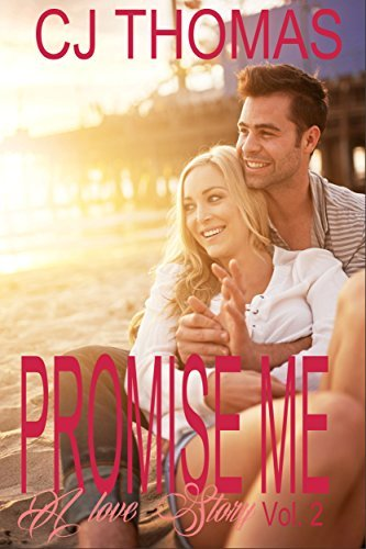 Promise Me: A Love Story - Vol. 2  by  C.J.  Thomas