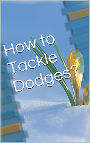 How to Tackle Dodges?  by  D A