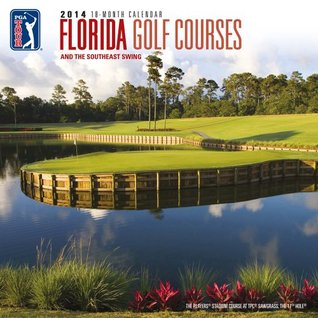 Pga Florida Golf Courses 2014 Calendar  by  NOT A BOOK