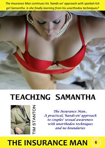 Teaching Samantha: The Insurance Man: Book 6  by  Tim Stanton