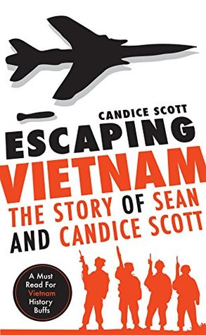 Escaping Vietnam: The Story of Sean and Candice Scott Candice Scott