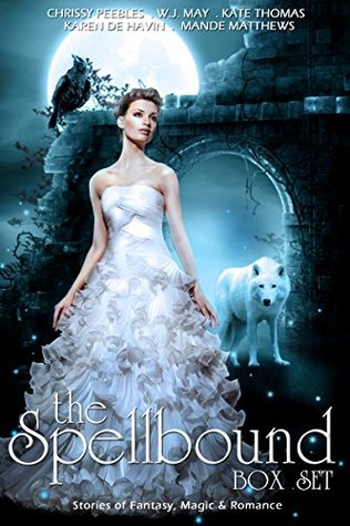 The Spellbound Box Set: 7 Fantasy stories including Vampires, Werewolves, Steam Punk, Magic, Romance, Blood Feuds, Alphas, Medieval Queens, Celtic Myths, Time Travel, and More! Mande Matthews