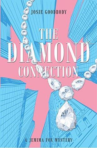 The Diamond Connection: A Jemima Fox Mystery  by  Josie Goodbody