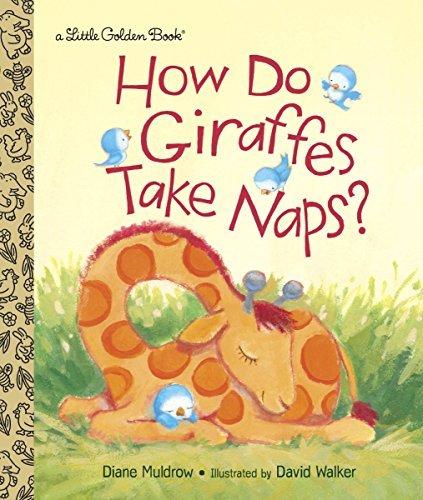 How Do Giraffes Take Naps? (Little Golden Book) Diane Muldrow