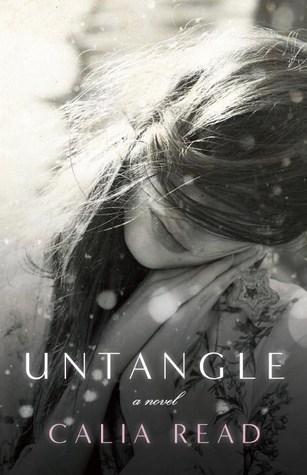 Untangle: A Novel Calia Read