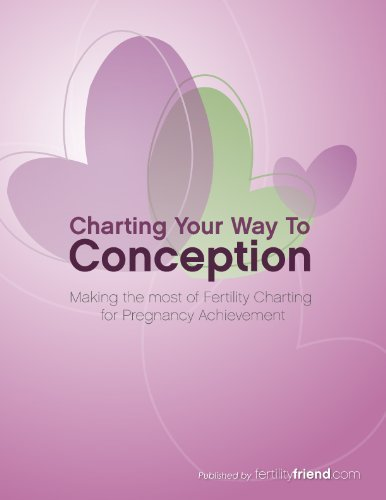 Charting Your Way To Conception  by  FertilityFriend.com