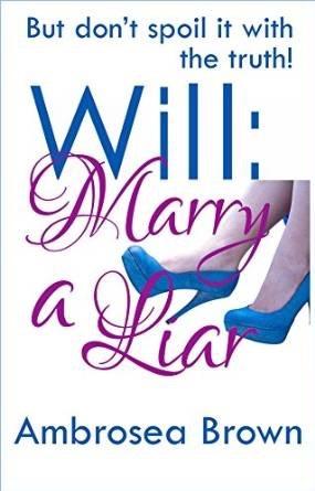 Will: Marry a Liar Ambrosea  Brown