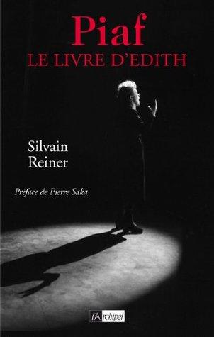 Piaf, le livre dEdith Sylvain Reiner