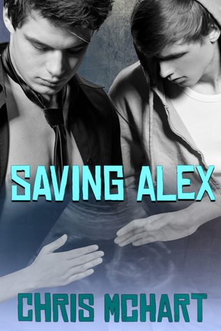 Saving Alex  by  Chris McHart