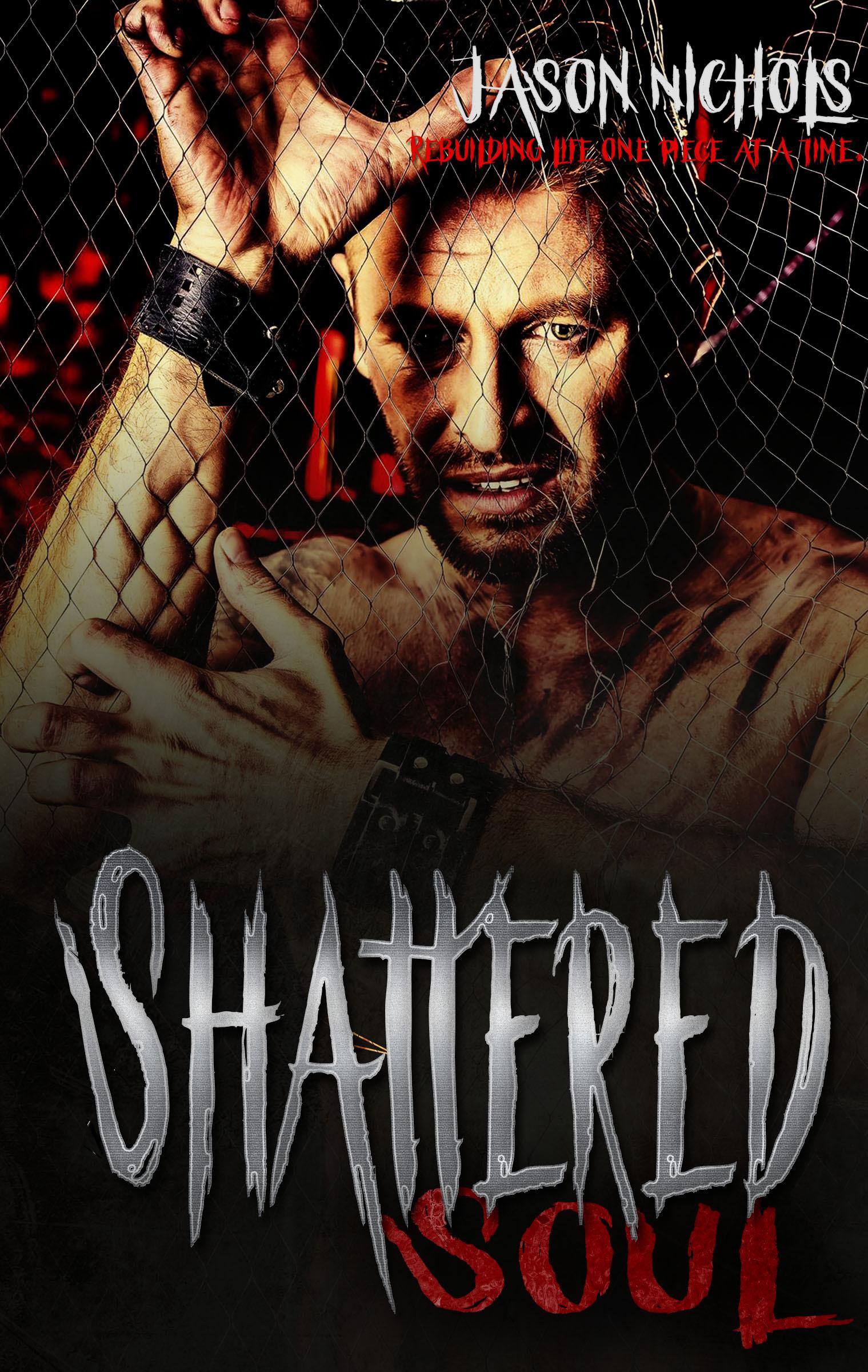 Shattered Soul  by  Jason Nichols