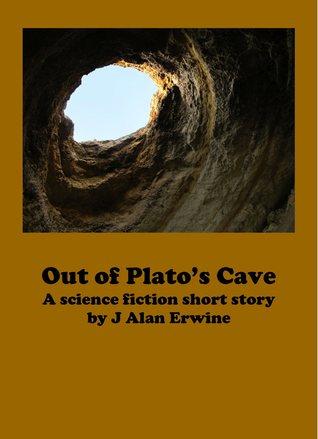 Out of Platos Cave J Alan Erwine