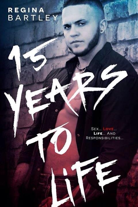 15 years to life Regina  Bartley