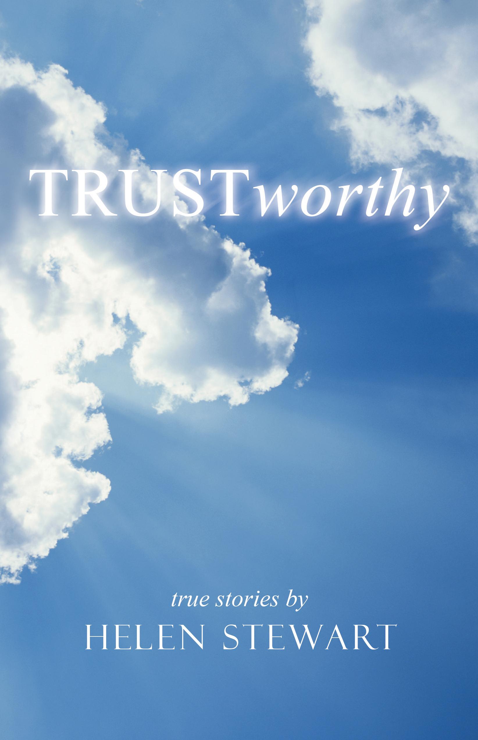 TRUSTworthy true stories by Helen Stewart