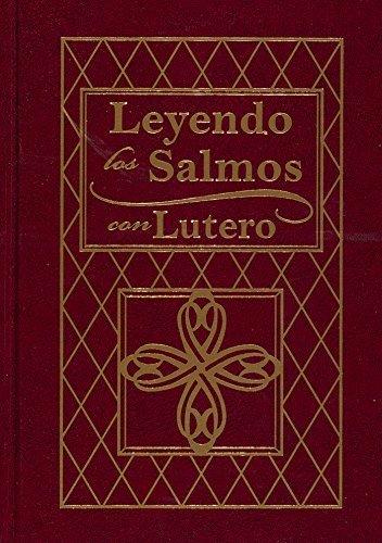 Leyendo los Salmos con Lutero  by  Martín Lutero