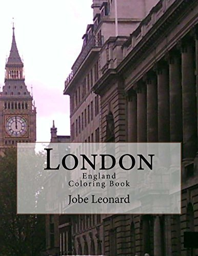 London, England Coloring Book: Color Your Way Through the Historic Streets of London England Jobe Leonard