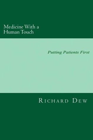Medicine With a Human Touch Richard Dew
