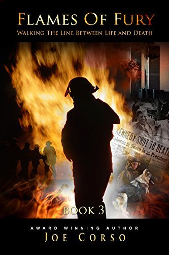 Flames of Fury: Book 3: Walking The Line Between Life and Death Joe Corso