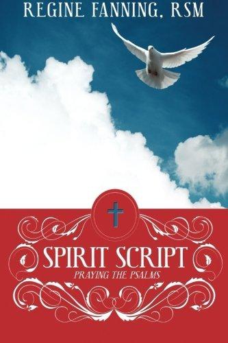 Spirit Script: Praying with the Psalms Regine Fanning RSM