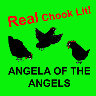 Angela of the Angels - The Autobiography of a Backyard Chook  by  Mary E. Wilkie