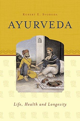 Ayurveda: Life, Health and Longevity Robert E. Svoboda