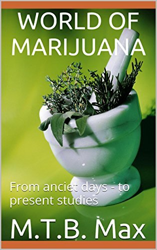 World of Marijuana: From anciet days - to present studies M.T.B. Max