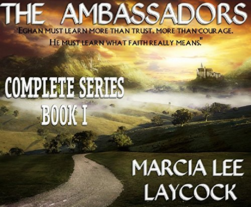 The Ambassadors - The Complete Series Book I  by  Marcia Lee Laycock