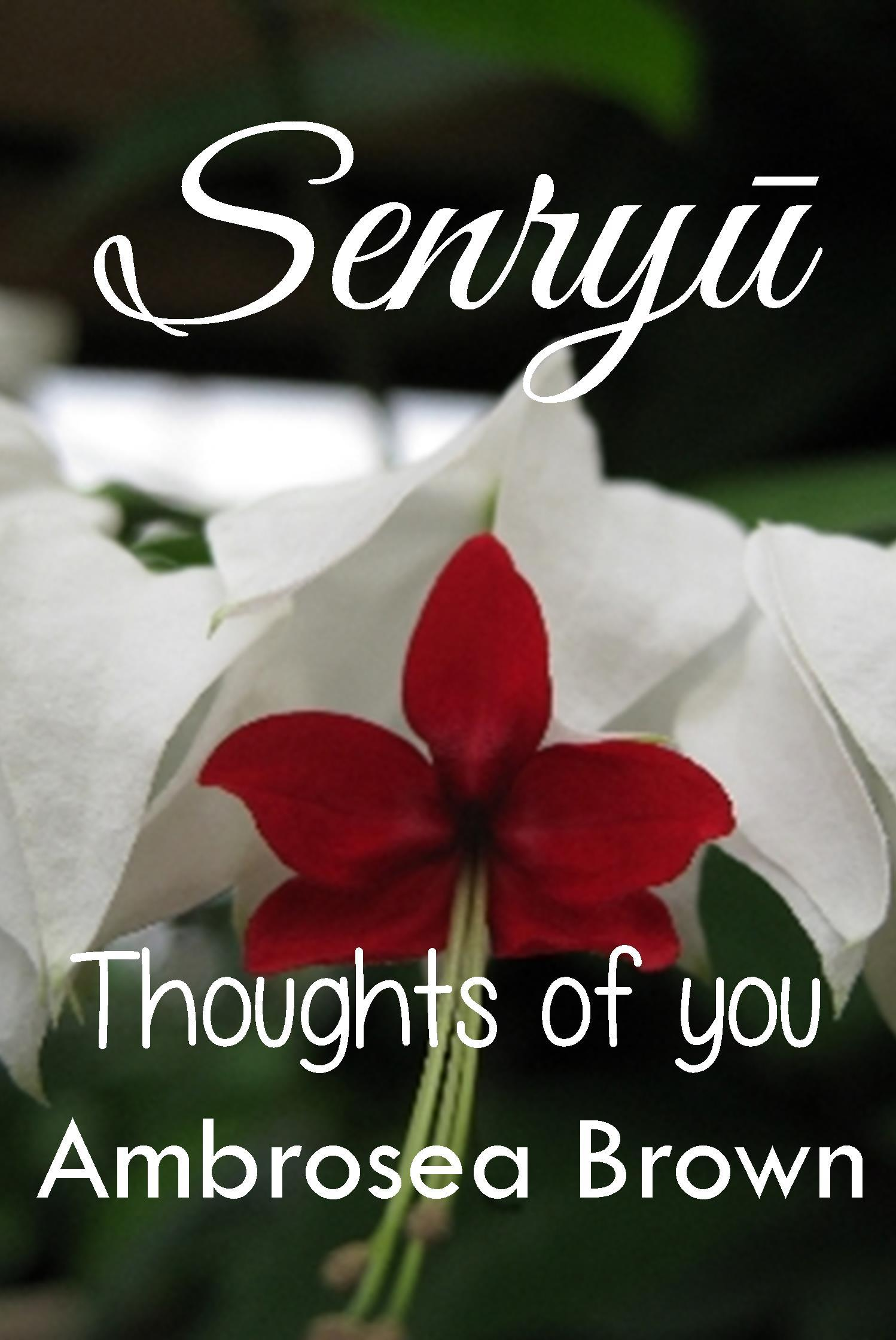 Senryu: Thoughts of You Ambrosea  Brown