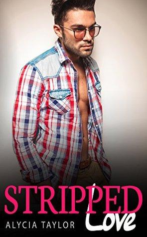 Stripped Love #2  by  Alycia Taylor