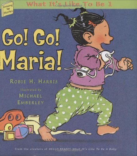 Go! Go! Maria!: What Its Like to Be 1 Robie H. Harris