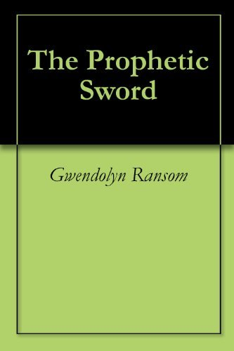 The Prophetic Sword Gwendolyn Ransom