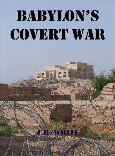 Babylons Covert War Joseph White