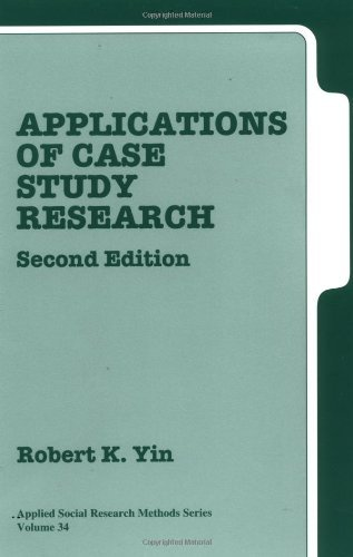 Applications of Case Study Research (Applied Social Research Methods, Volume 34) Robert K. Yin