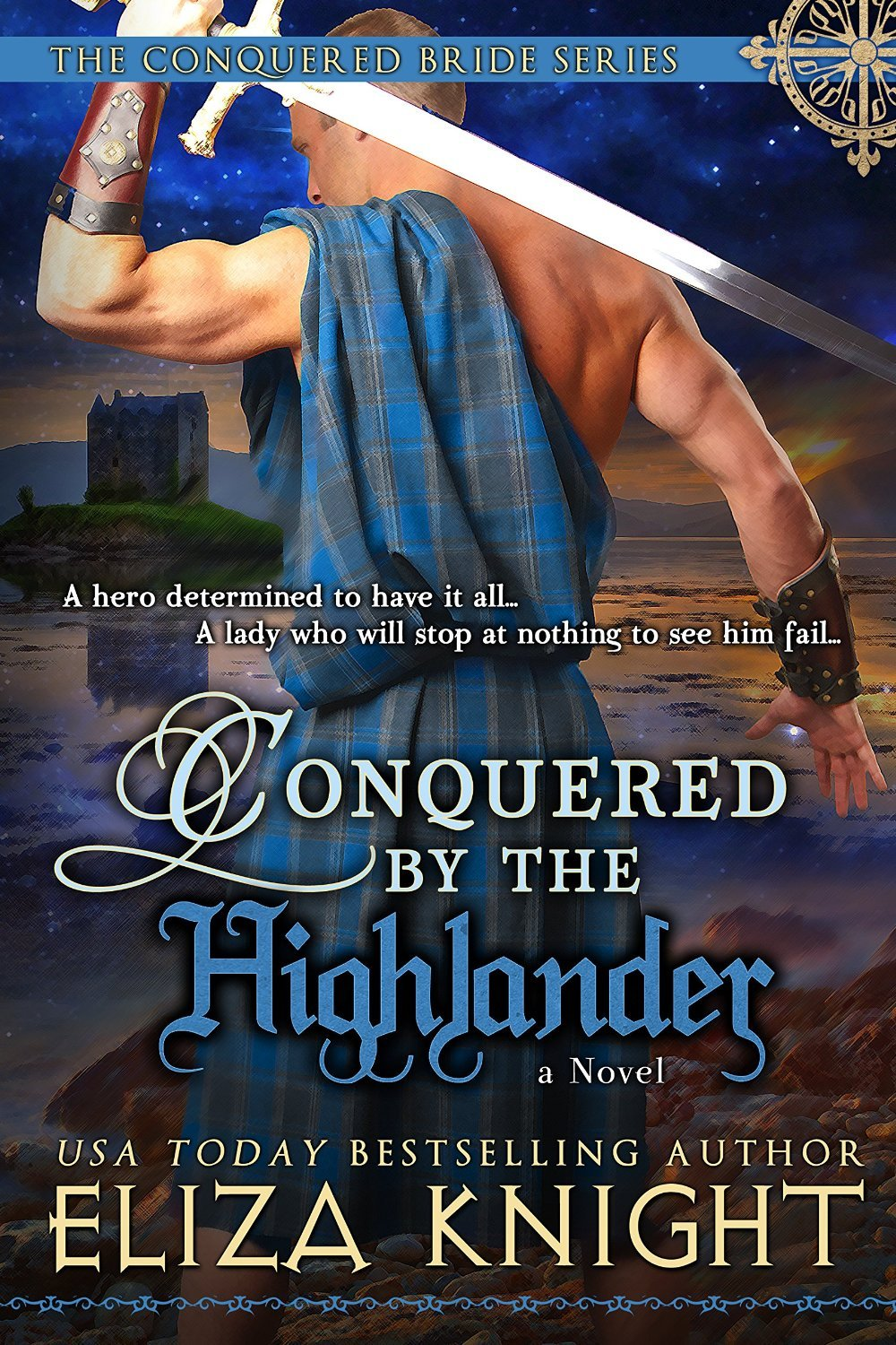 Conquered the Highlander (Conquered Bride, #1) by Eliza Knight