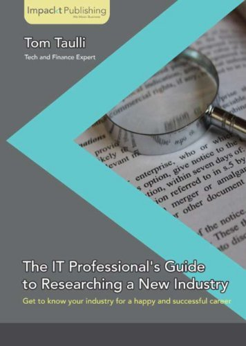 The IT Professionals Guide to Researching a New Industry  by  Tom Taulli