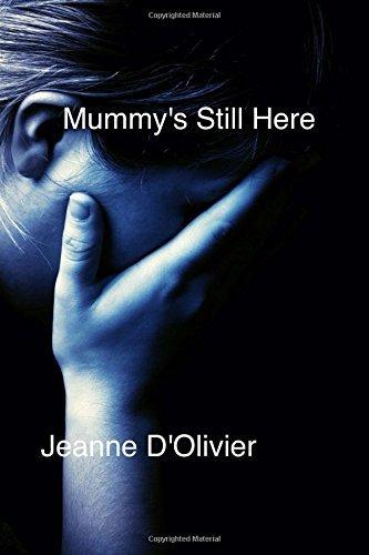 Mummys Still Here Jeanne DOlivier