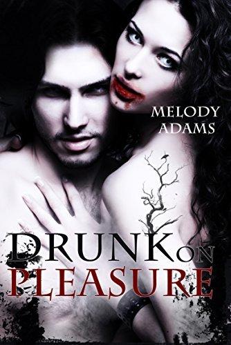 Drunk on Pleasure (Dark Pleasures 1) Melody  Adams