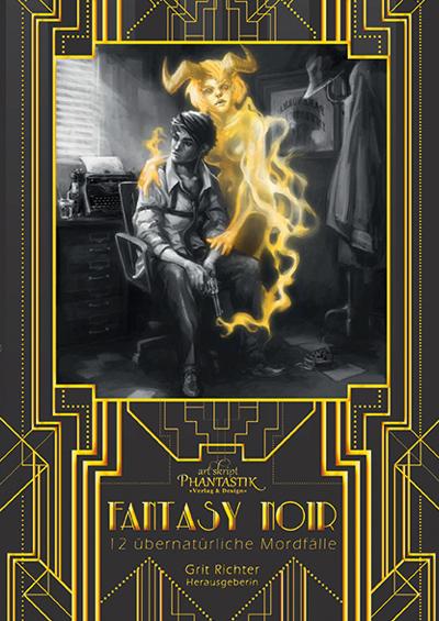 Fantasy Noir: übernatürliche Mordfälle  by  Fabian Dombrowski