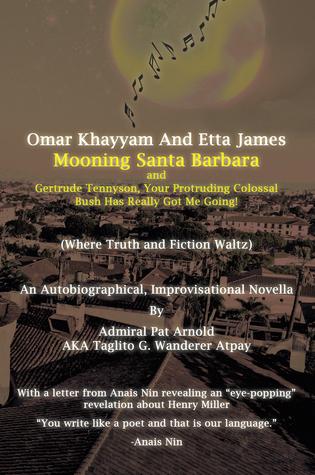 Omar Khayyam and Etta James Mooning Santa Barbara and Gertrude Tennyson, Your Protruding Colossal Bush Has Really Got Me Going!:  by  Admiral Pat Arnold