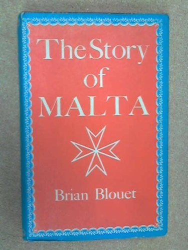Story of Malta  by  Brian Blouet