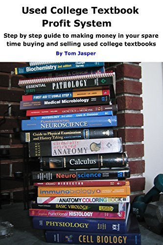Used College Textbook Profit System: Step  by  Step guide to making money in your spare time buying and selling used college textbooks by Tom Jasper