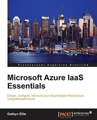 Microsoft Azure IaaS Essentials Gethyn Ellis