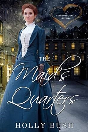 The Maids Quarters (Crawford Family, #2.5)  by  Holly Bush