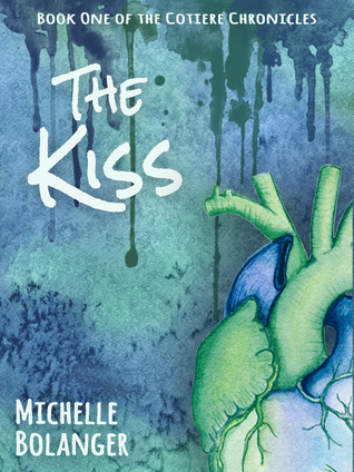 The Kiss (The Cotiere Chronicles, #1) Michelle Bolanger