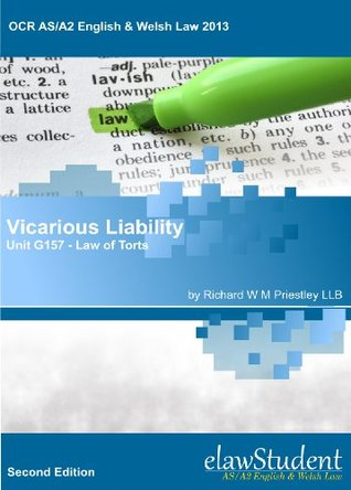 Vicarious Liability - OCR: Unit G157 - Law of Torts (OCR AS/A2 English & Welsh Law 2013 Book 27) Richard W M Priestley