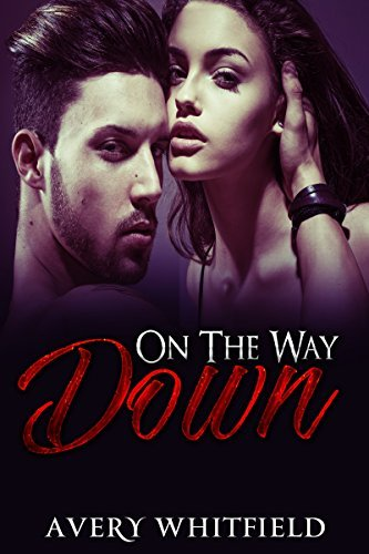 On The Way Down  by  Avery Whitfield